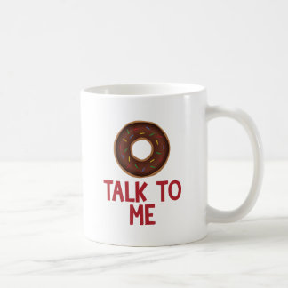 Donut Talk To Me Coffee Mug