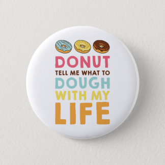 Donut Tell Me 6 Cm Round Badge