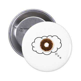 DONUT THOUGHT 6 CM ROUND BADGE