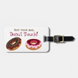 Donut Touch Funny Luggage Tag