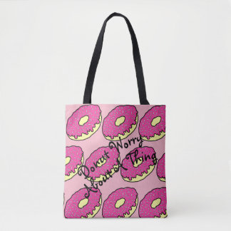 Donut Worry About A Thing Tote Bag