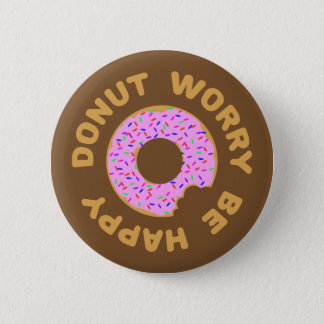 Donut Worry Be Happy 6 Cm Round Badge