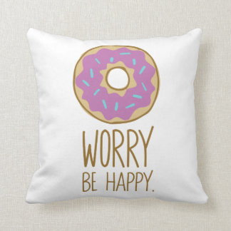 Donut Worry, Be Happy Fun Food Humor Cushion