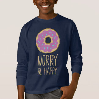 Donut Worry, Be Happy Fun Food Humor T-Shirt