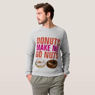 DONUTS MAKE ME GO NUTS T-shirts & sweatshirts