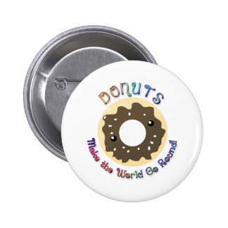 Donuts Make the World Go Round 6 Cm Round Badge