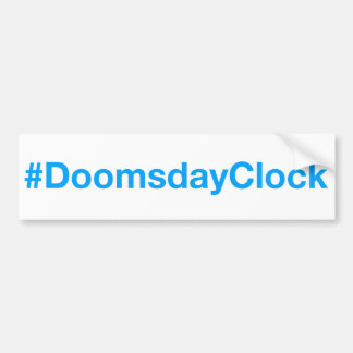#DoomsdayClock Bumper Sticker