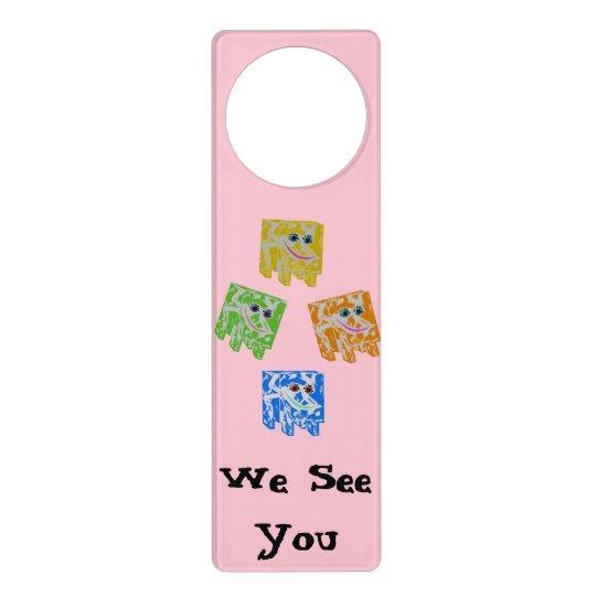 """Door Hanger for kids """"We See You"""""""