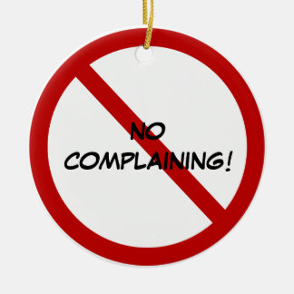 Door Hanger - NO COMPLAINING! Round Ceramic Decoration