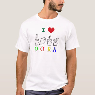 DORA  ASL FINGER SPELLED T-Shirt