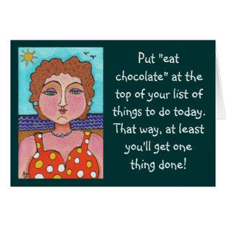 """DORIS:  Put """"eat chocolate"""".... - greeting card"""
