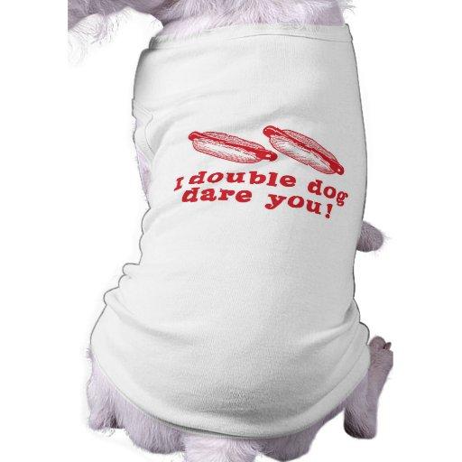 Double Dog Dare Pet T-shirt