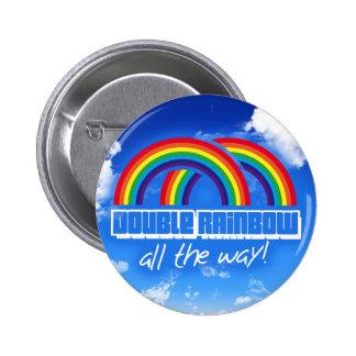 Double rainbow, all the way! 6 cm round badge