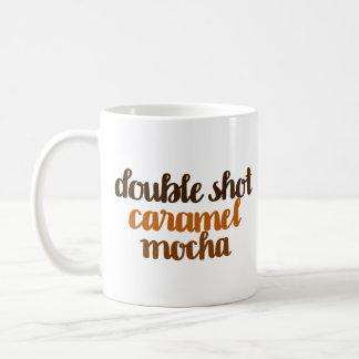 Double shot caramel mocha coffee mug