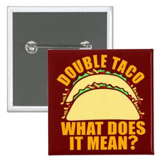 Double Taco 15 Cm Square Badge