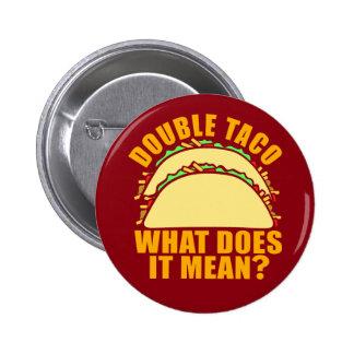 Double Taco 6 Cm Round Badge
