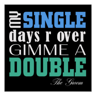 Double Time Groom (for darks) Perfect Poster