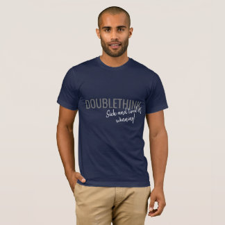 Doublethink - we're winning, right? T-Shirt