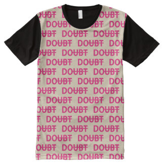 Doubt Don't Doubt All-Over Print T-Shirt