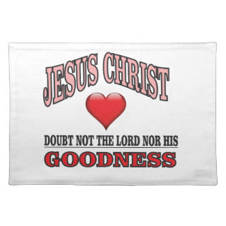 doubt not the lord or his goodness placemat