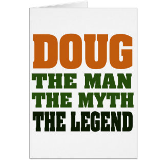 Doug - the Man, the Myth, the Legend! Greeting Card