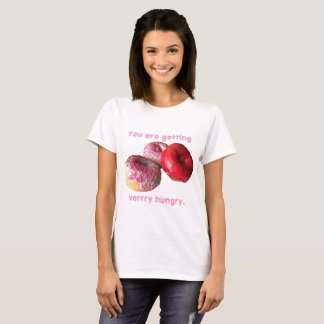 Doughnut You Are Getting Very Hungry Tshirt