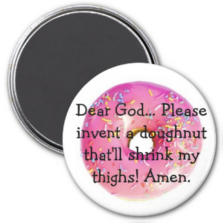 doughnuts-2, Dear God... Please invent a doughn... 7.5 Cm Round Magnet