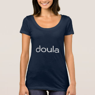 Doula - Be There Be Kind Have Warm Hands T-Shirt