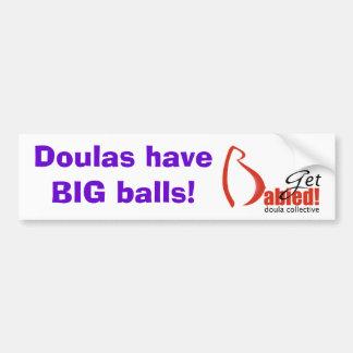 DoulasBigBalls1-Get Babied Bumper Sticker