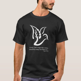 Dove with Branch and Psalm 55:6 quote T-Shirt