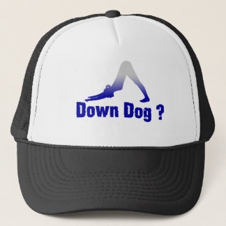 DOWN DOG ANYONE ? TRUCKER HAT