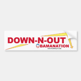 DOWN N OUT - Obamanation Bumper Sticker