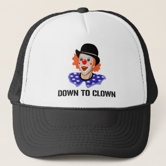 Down To Clown Funny Humor Joke Trucker Hat