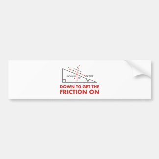 Down to Get the Friction On Physics Diagram Bumper Sticker