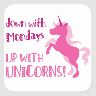 down with mondays up with unicorns square sticker