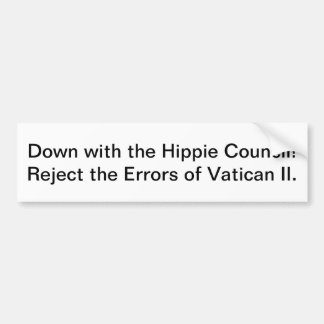 Down with the Hippie Council! Car Bumper Sticker