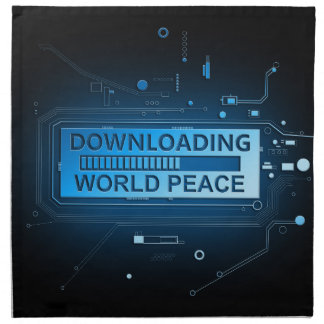 Downloading world peace. napkins
