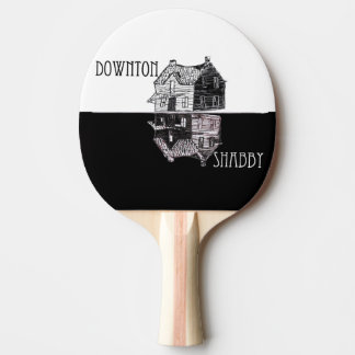 Downton Shabby Parody Ping Pong Paddle