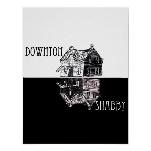 Downton Shabby Poster