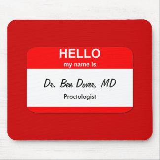 Dr Ben Dover MD Mouse Pads