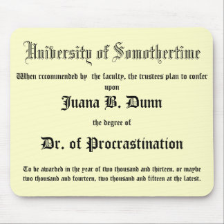 Dr. of Procrastination, joke diploma Mouse Pad