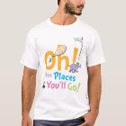 Dr. Seuss   Oh! The Places You'll Go! T-Shirt