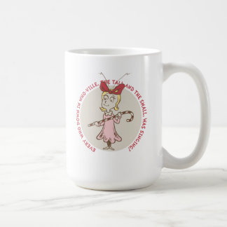 Dr Seuss | The Grinch | Cindy Lou Who - Cute Quote Coffee Mug
