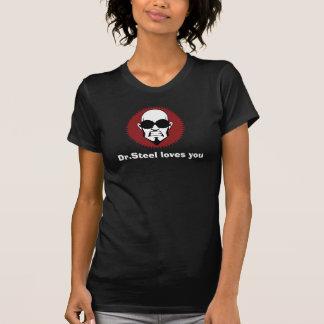 """Dr.Steel loves you"" T-Shirt"