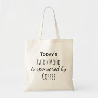 Draagtas satchel Today's Good Mood Coffee Budget Tote Bag
