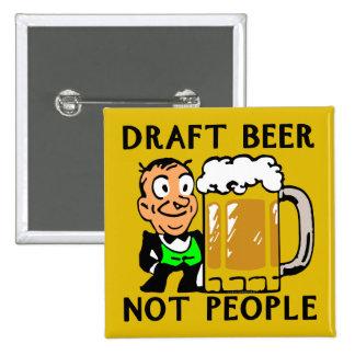 Draft Beer, Not People 15 Cm Square Badge