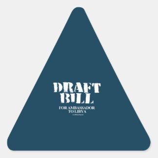 Draft Bill Clinton for Ambassador to Libya Triangle Sticker