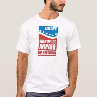 Draft Sheriff Joe Arpaio for President T-Shirt
