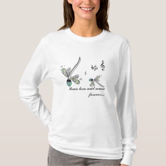 dragonfly peace love and music forever... T-Shirt