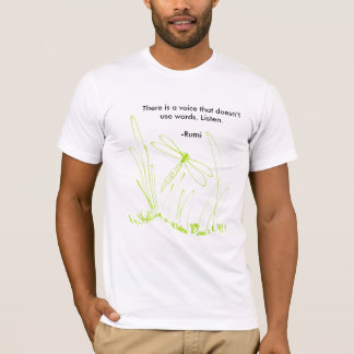 dragonfly, There is a voice that doesn't use wo... T-Shirt